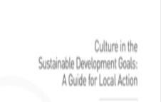Culture in the Sustainable Development Goals: A guide for Local Action