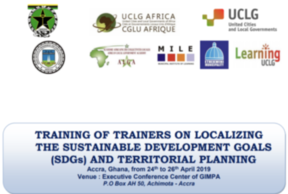 Register for the Training of Trainers on Localizing the Sustainable Development Goals (SGDs) and Territorial Planning (24-26 April, Accra, Ghana)