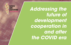 #CitiesAreListening Experience brings together all spheres of government and the international donor community to address the future of development cooperation in and after the COVID era
