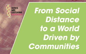 From Social Distancing to a World that is driven by communities