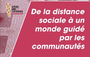 De la distance sociale à un monde guidé par les communautés