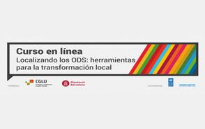 """3ª edición del curso online """"Localizando los Objetivos de Desarrollo Sostenible: Herramientas para la transformación local"""""""