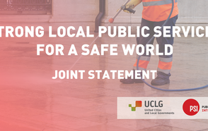 """""""Strong local public services for a safe world""""  UCLG – PSI Joint Statement in the context of the Covid-19 pandemic"""