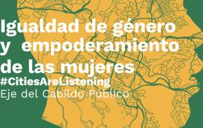 Igualdad de género y empoderamiento de las mujeres - CONGRESO CGLU / Eje Cabildo Público
