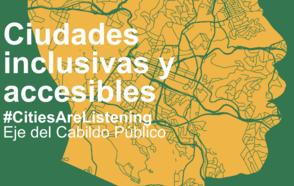 Ciudades inclusivas y accesibles - CONGRESO CGLU / Eje Cabildo Público