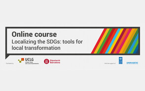 """3rd edition of the online Course """"Localizing the Sustainable Development Goals: Tools for Local Transformation"""""""