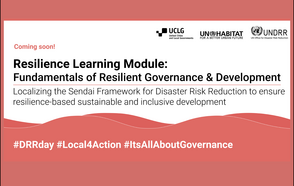 New Resilience Learning Modules focuses on key role of local governance for DRR and Resilience Building