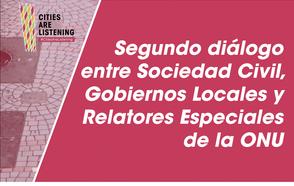 Segundo diálogo entre Sociedad Civil, Gobiernos Locales y Relatores Especiales de la ONU