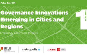 Within the framework of the Emergency Governance Initiative, UCLG, Metropolis and LSE Cities publish the first Policy Brief and second Analytics Note