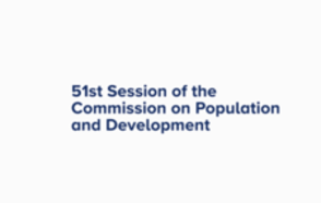 51 st UN Commission on Population and Development on Sustainable Cities, Human Mobility and International Migration