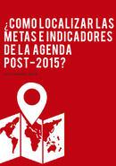 ¿Cómo localizar las metas e indicadores de la agenda post-2015?
