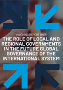 Cover- Visioning Report UN75: The Role of the Local and Regional Governments in the Future Global Governance of the International System