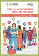 """Rapport """"Vers un municipalisme féministe mondial""""  - Clés du collectif des gouvernements locaux et régionaux au Forum Génération Égalité"""
