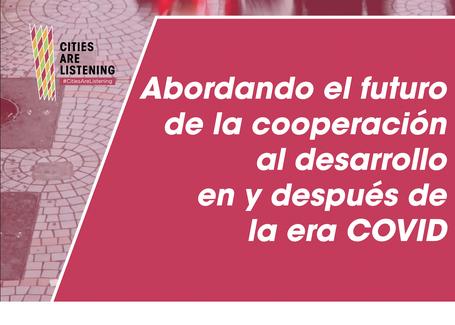 La experiencia #CitiesAreListening reúne a todas las esferas del gobierno y la comunidad internacional de donantes para abordar el futuro de la cooperación para el desarrollo durante y después de la era COVID-19