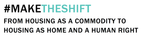 #maketheshift: From housing as a commodity to housing as home and a human right