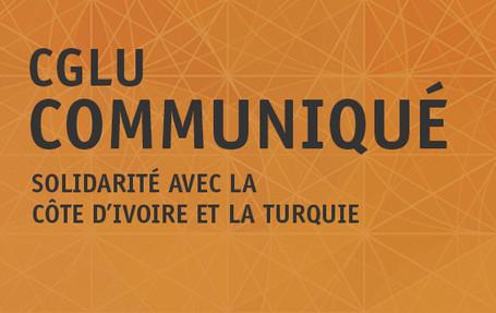 Solidarité de CGLU avec la Côte d'Ivoire et la Turquie