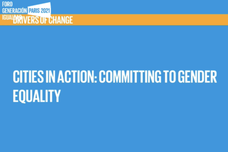 Cities in Action: Committing to Gender Equality at the Generation Equality Forum