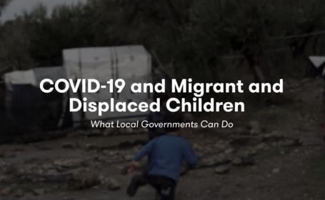L'UNICEF lance une boîte à outils sur les mesures locales de protection des enfants déplacés dans le cadre du Covid-19