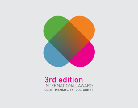 3rd edition of the International Award 'UCLG – Mexico City – Culture 21': LAUNCH OF THE CALL FOR BIDS