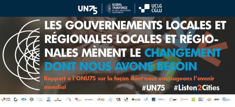 Rapport à l'ONU75 Comment les gouvernements locaux et régionaux envisagent l'avenir mondial