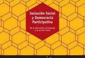 """""""Inclusión Social y Democracia Participativa. De la discusión conceptual a la acción local"""""""