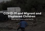 UNICEF presenta un conjunto de herramientas de respuesta local para proteger a los niños desplazados en COVID-19